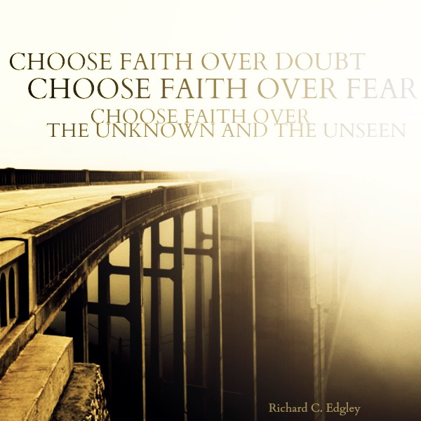 Faith over doubts by Richard C. Edgley